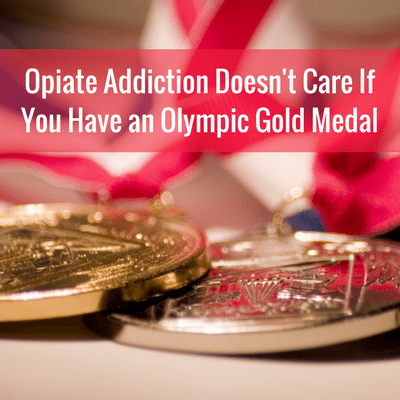 Opiate Addiction Doesn't Care You Have an Olympic Gold Medal - Schick Shadel Hospital - Drug Rehab Center