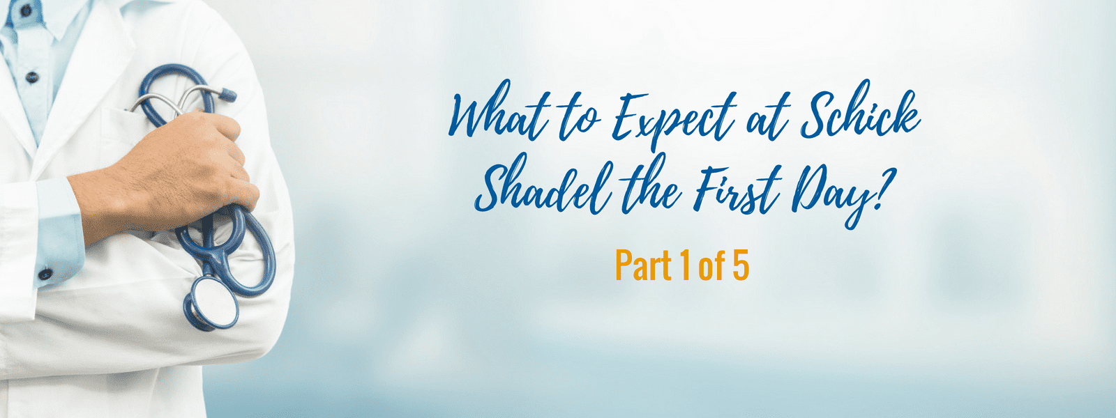 What to expect at schick shadel the first day - Schick Shadel Hospital - detox - blog