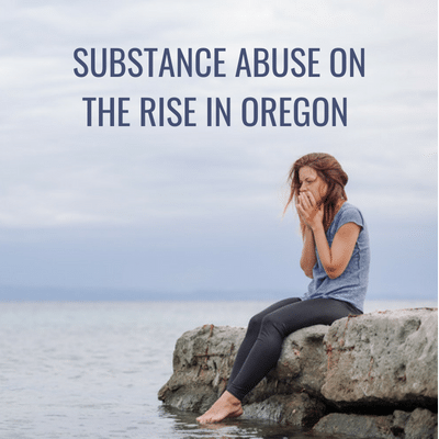 oregon's drug abuse - drug abuse - alcohol abuse - substance abuse - schick shadel hospital - substance abuse on the rise in oregon - blog