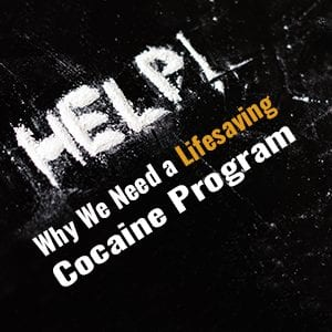 Why We Need a Lifesaving Cocaine Program